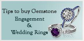 Tips to buy Gemstone - Engagement and Wedding Rings